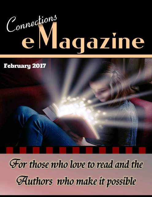 Check out the February 2017 edition of Connections eMagazine to find out about perma-frees, eBook sales, eBooks up for exchange for reviews, read excerpts from new releases, and more.  https://view.publitas.com/mpsmith-publishing/connections-emagazine-february-2017/page/1