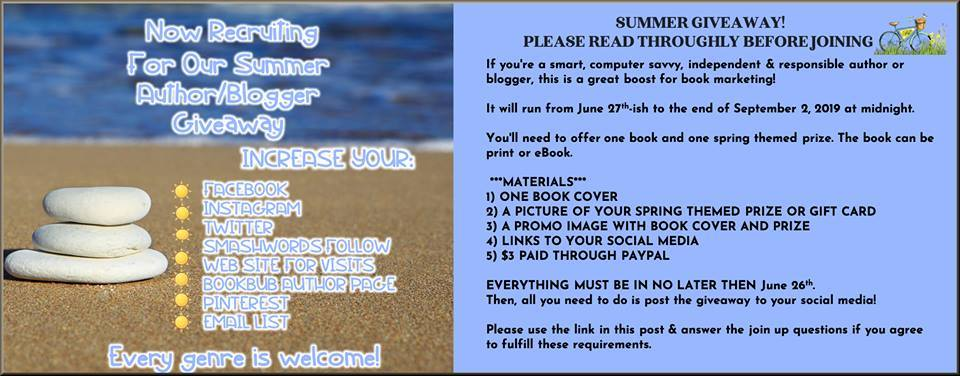 🌞 Great Opportunity to Find New Readers! 🌻 Authors & Bloggers Only. If you're a smart, savvy, independent & responsible author, this is a great boost for book marketing! We have added a few more social media sites for people to follow you for a chance to win. Join us here:  www.facebook.com/groups/Summer2019AuthorGiveaway