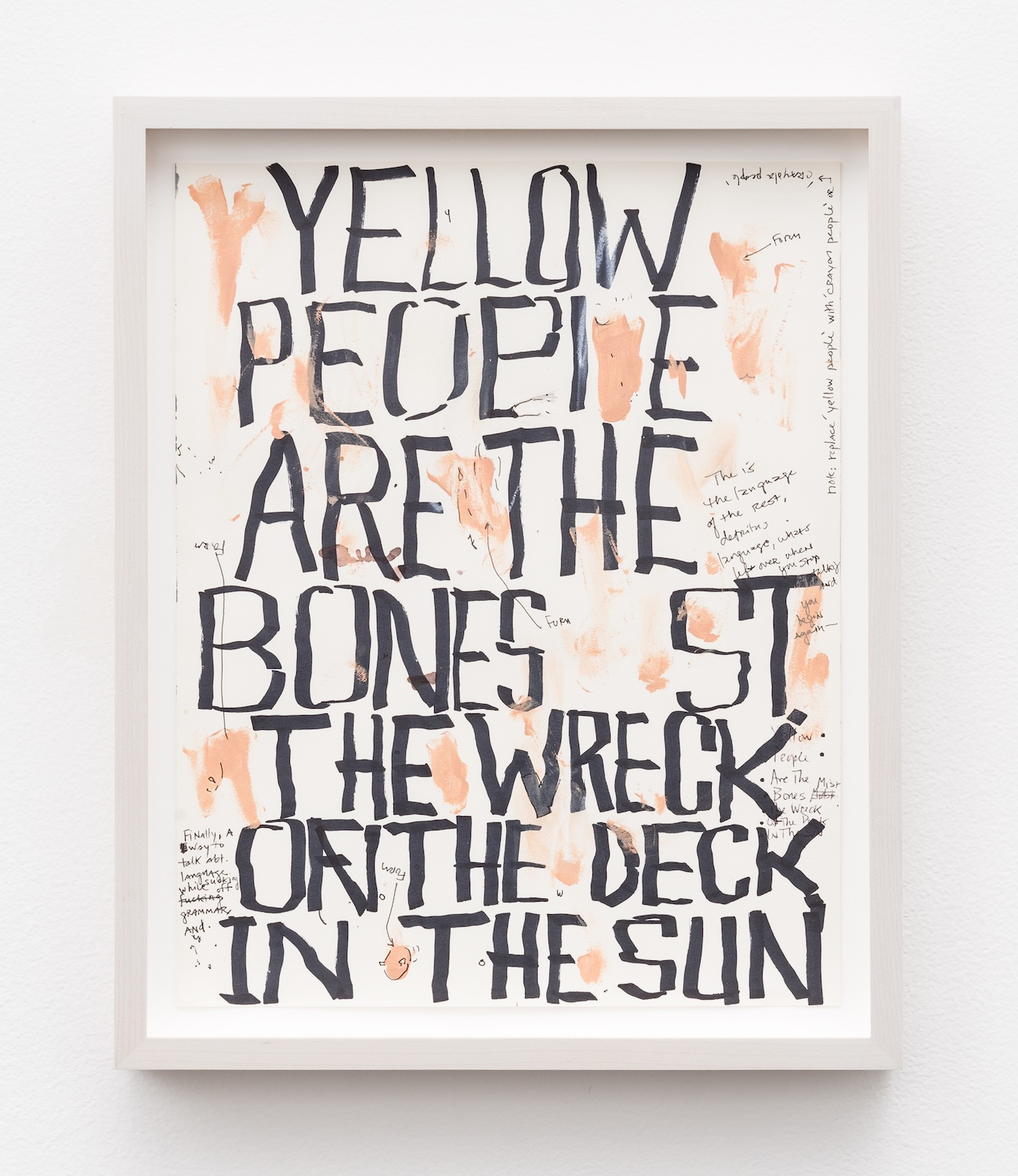 William Pope.L  Yellow People Are The Bones St. The Wreck On The Deck In The Sun  2010 Mixed media on paper 11 ½h x 9w in WP005
