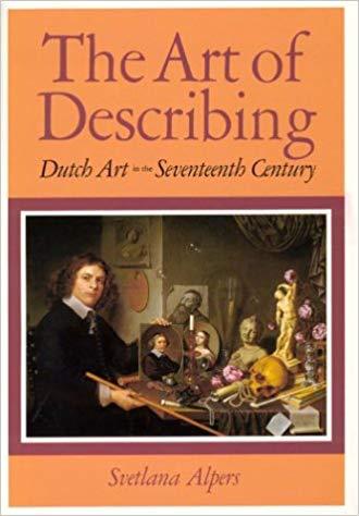 Svetlana Alpers  The Art of Describing