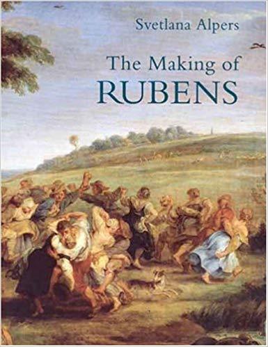 Svetlana Alpers  The Making of Rubens