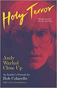Bob Colacello  Holy Terror: Andy Warhol Close Up