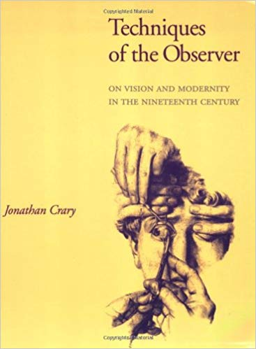 Jonathan Crary  Techniques of the Observer: On Vision and Modernity in the Nineteenth Century