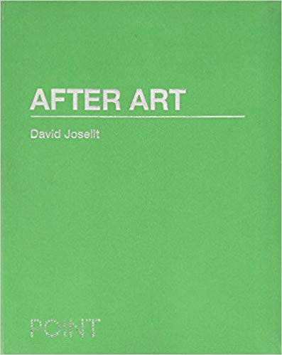 David Joselit  After Art
