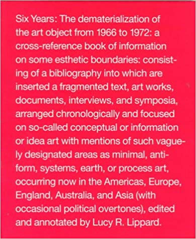Lucy Lippard, ed.  Six Years: The Dematerialization of the Art Object from 1966 to 1972