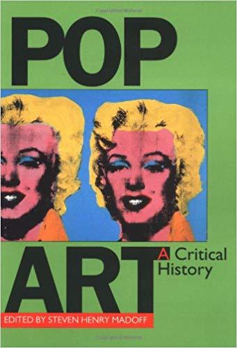 Steven Madoff, ed.  Pop Art: A Critical History