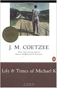 J.M. Coetzee  Life and Times of Michael K