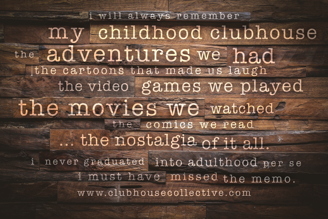 My Childhood ClubHouse. ~ Corinne Jade, ClubHouse Collective