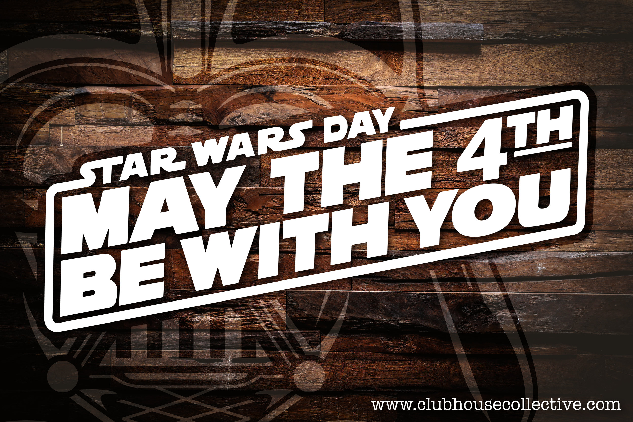 International Star Wars Day. ~ Corinne Jade, ClubHouse Collective