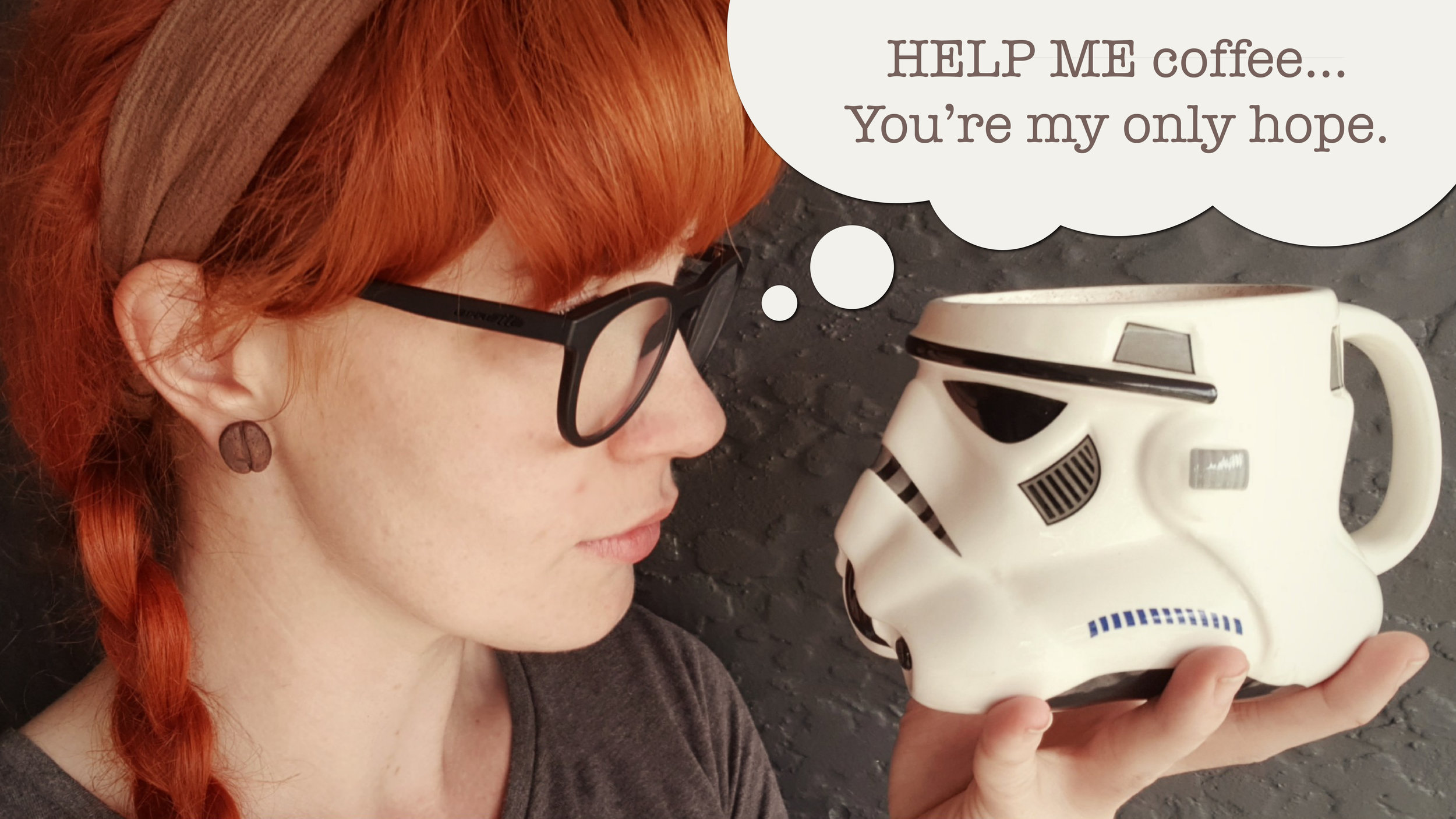 Help me coffee, you're my only hope. ~ Corinne Jade, ClubHouse Collective