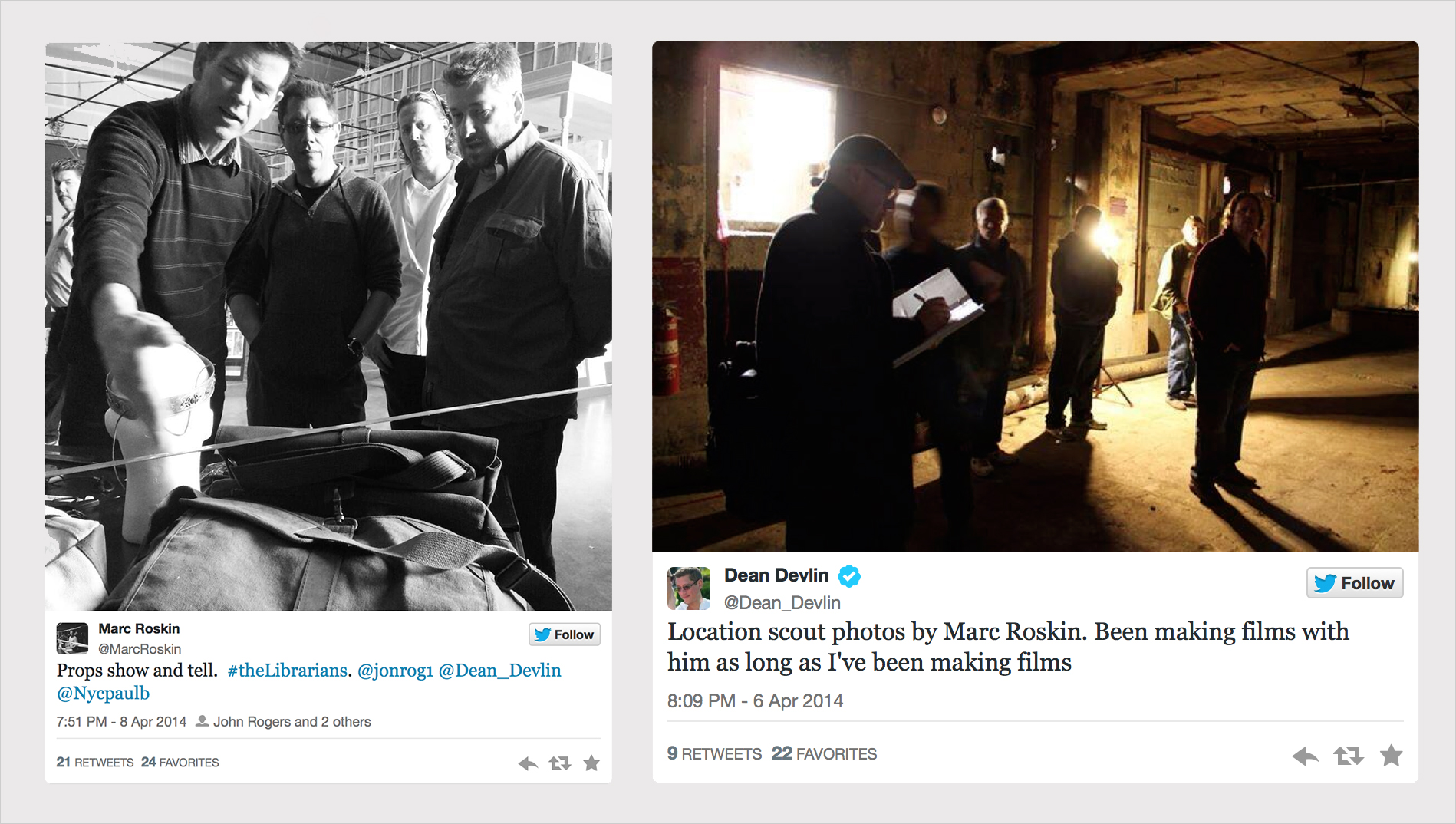 Tweets of  @Dean_Devlin  and  @MarcRoskin  (producers) on the filming status of  The Librarians , shot on location in Oregon.