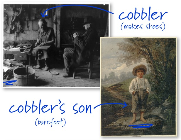 cobbler's kid with no shoes.jpg