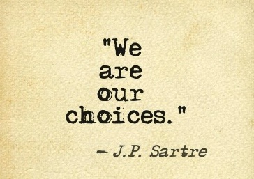 we are our choices.jpg
