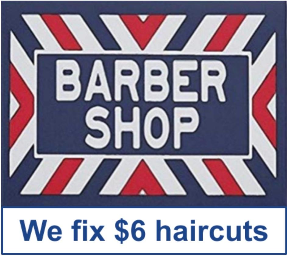 We fix $6 haircuts.jpg