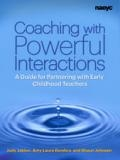 Coaching with Powerful Interactions. Jablon, Dombro, & Johnsen. 2014. NAEYC. Available from iBook.