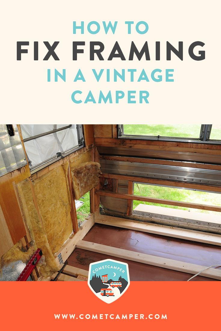 Framing doesn't have to be scary!! Here's exactly how to fix framing in your vintage camper so it will last.