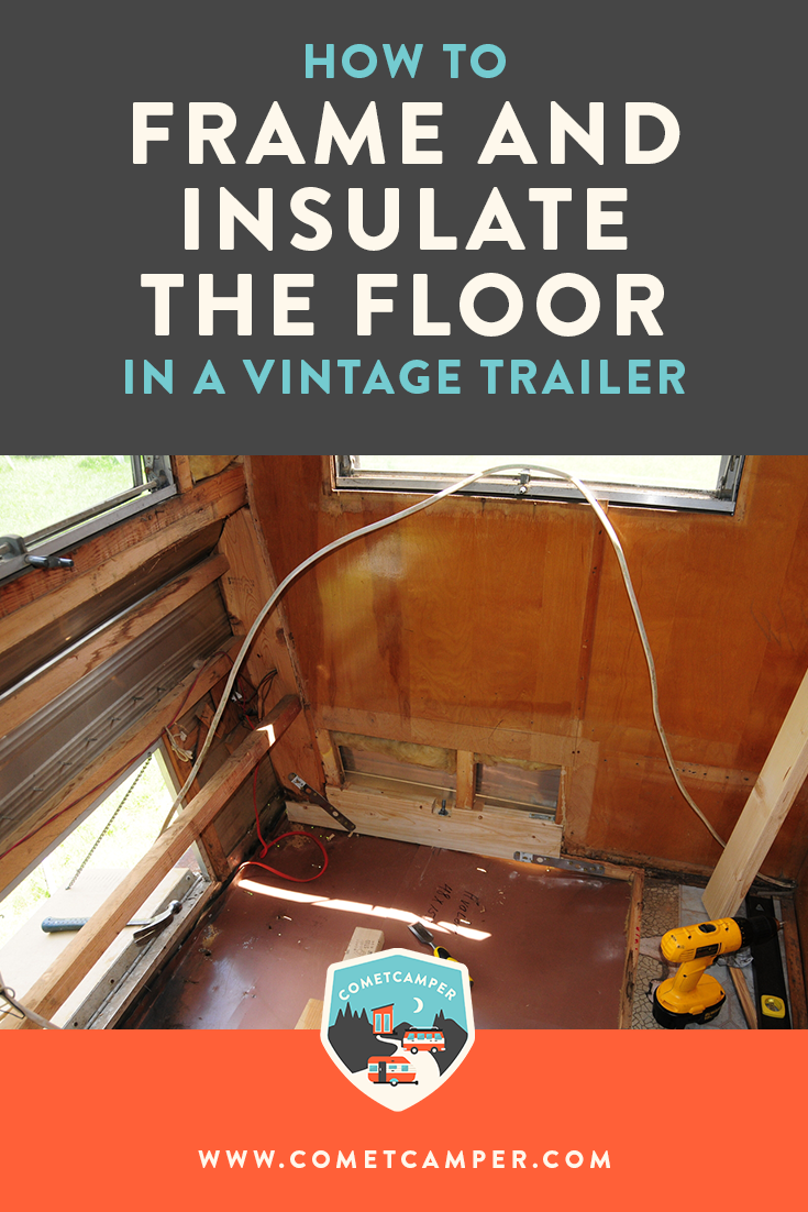 Insulating the flooring in your camper isn't something to skimp on! Here's exacly how to frame and insulate the floor in a vintage camper so you can keep your place air tight!