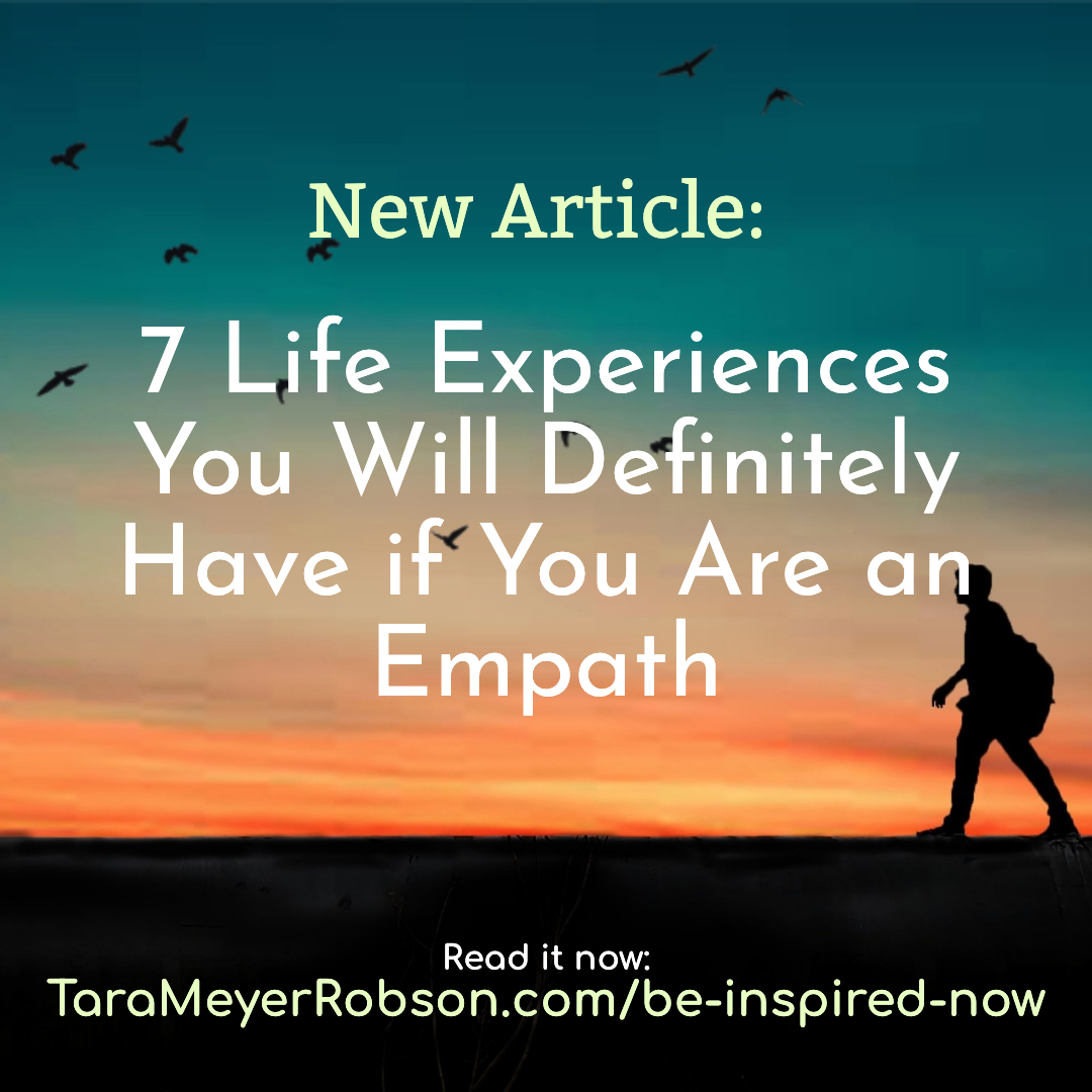 7 life experiences you will have as an empath journey tara meyer robson.jpg