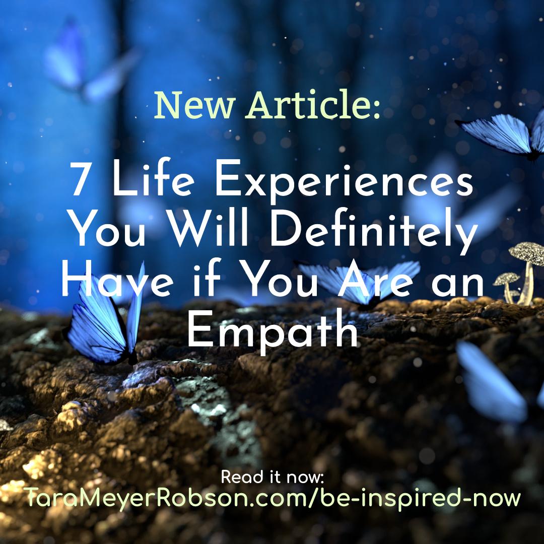 7 experiences you will have as an empath tara meyer robson (1).jpg