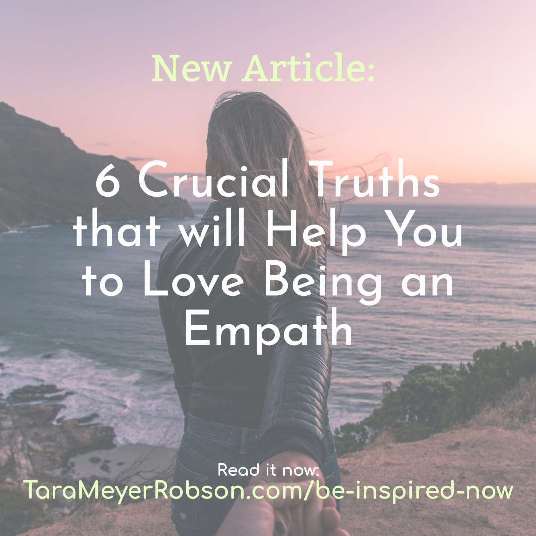 6 crucial truths that will help you to love being an empath tara meyer robson.jpg