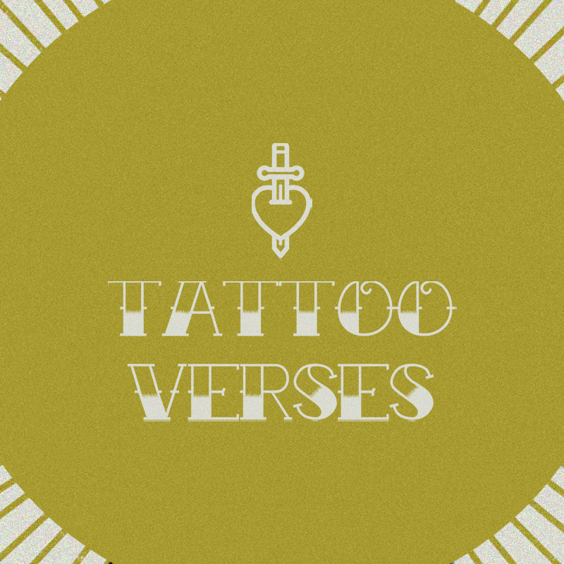 Tattoo Verses || Summer 2017