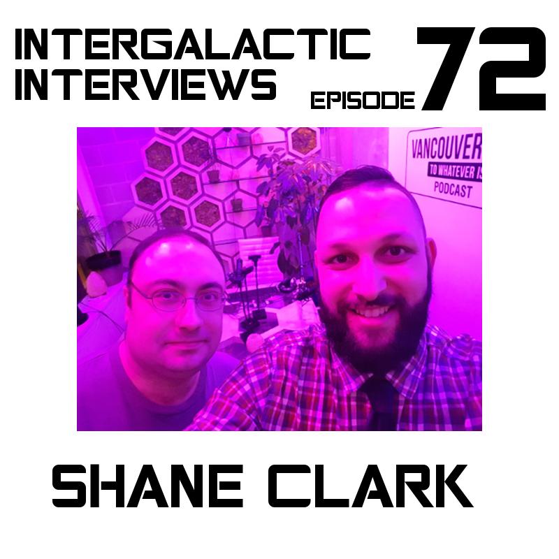 intergalactic interviews shane clark episode 72