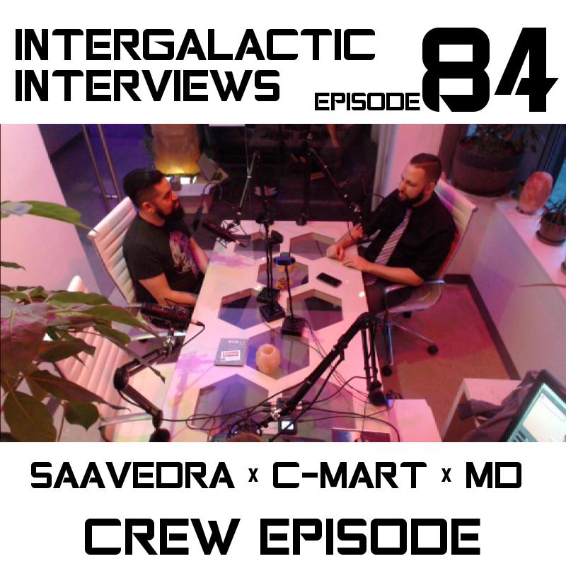 intergalactic interviews jayme mcdonald michael saavedra chris martin MD c-mart crew episode