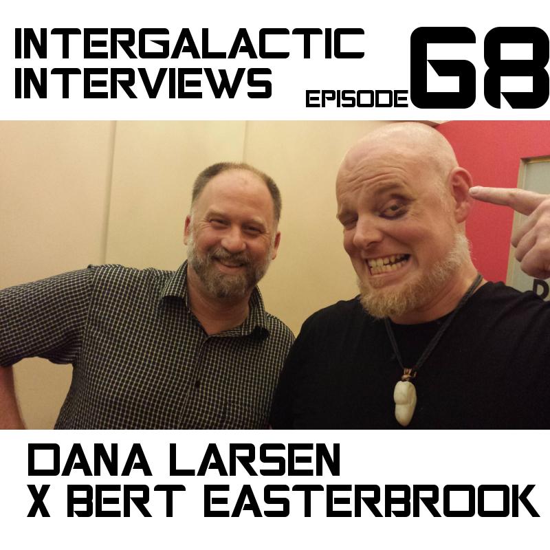 dana larsen x bert easterbrook - episode 68.jpg