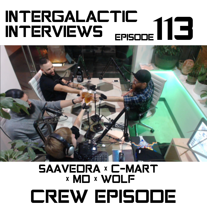 intergalactic interviews episode 113 2016 2017 crew episode saavedra c-mart wolf MD of the Boomsday alliance