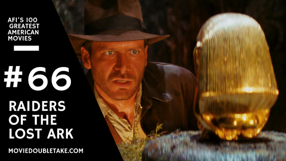 AFI Top 100 Raiders of the Lost Ark
