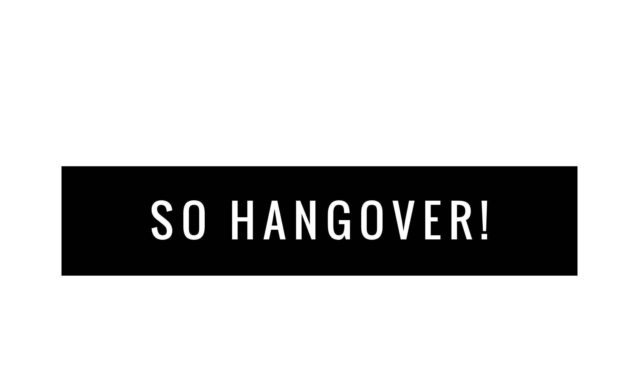 So Hangover! - urban rush