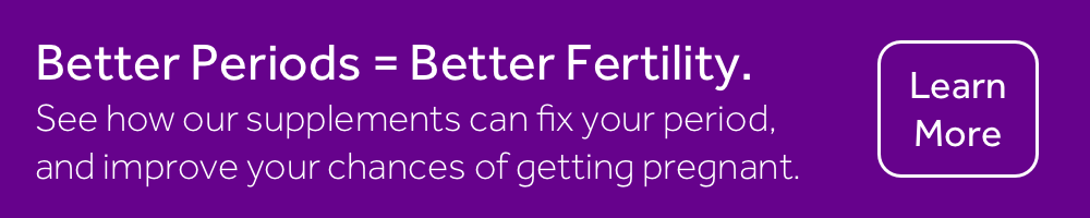Better Periods, Better Fertility.png