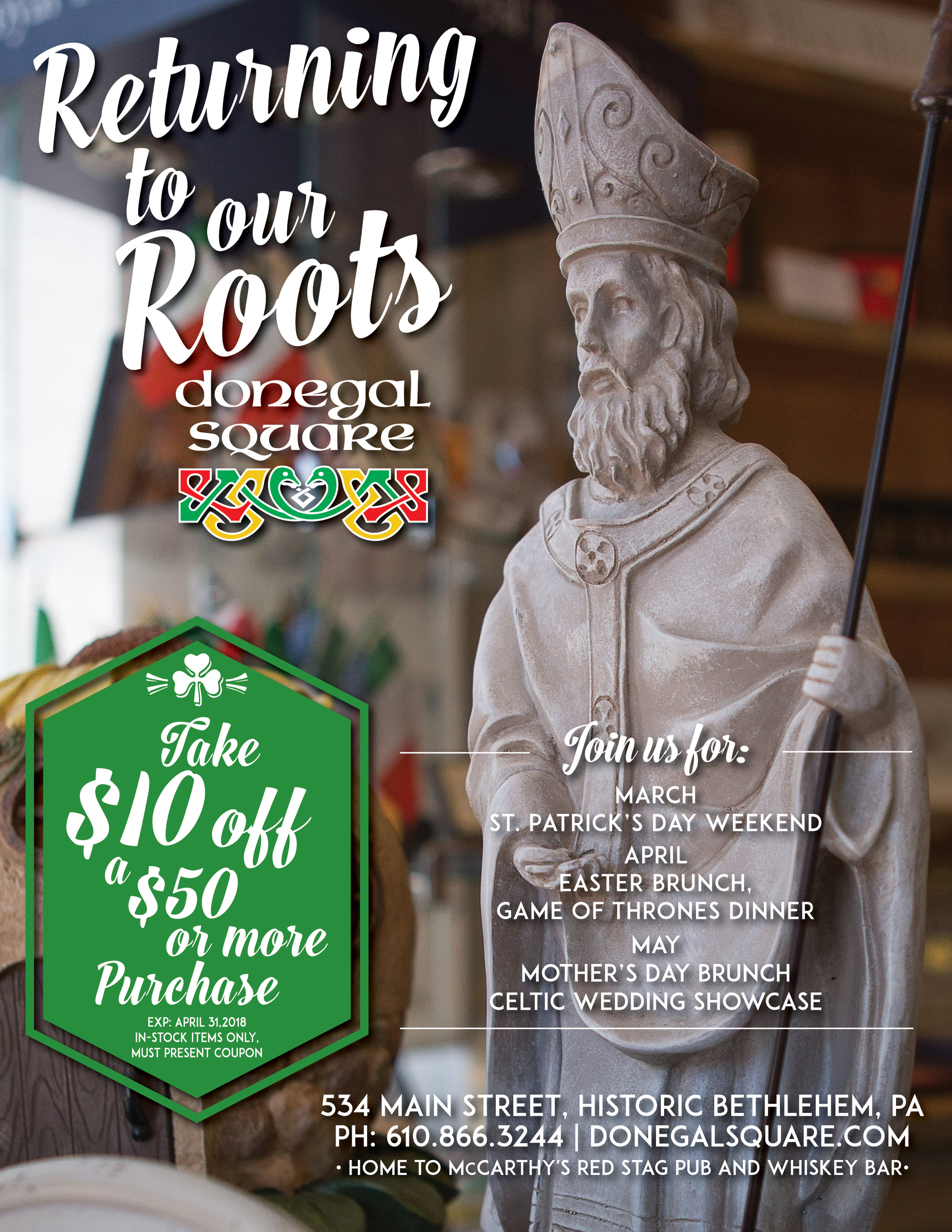 RETURN TO OUR ROOTS • FULL PAGE ADVERTISEMENT   CLIENT: DONEGAL SQUARE • BETHLEHEM, PA BRIEF: Traditional, Coupon, Appeal to St. Patrick's Day crowd. PLACEMENT: Allentown St. Patrick's Day Parade Book, 2018 WORK: Copywriting and layout through Adobe InDesign