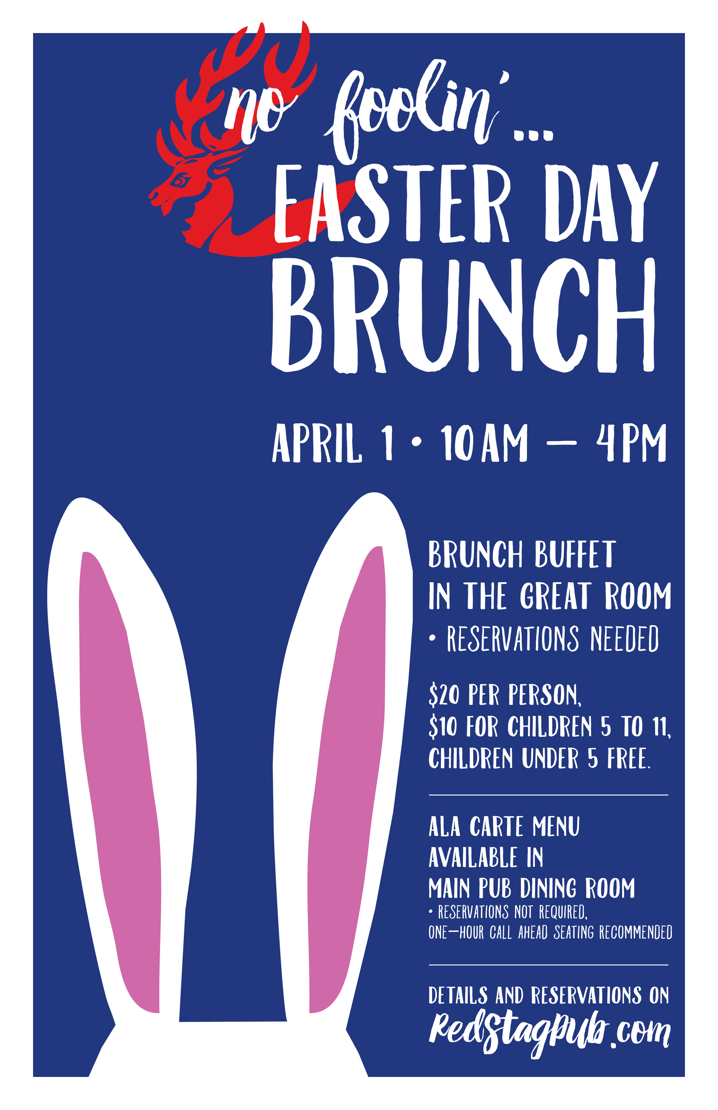NO FOOLIN' EASTER DAY BRUNCH • 11X17 POSTER  CLIENT: McCARTHY'S RED STAG PUB AND WHISKEY BAR EASTER RABBIT EARS:  Available for download at VectorStock.com
