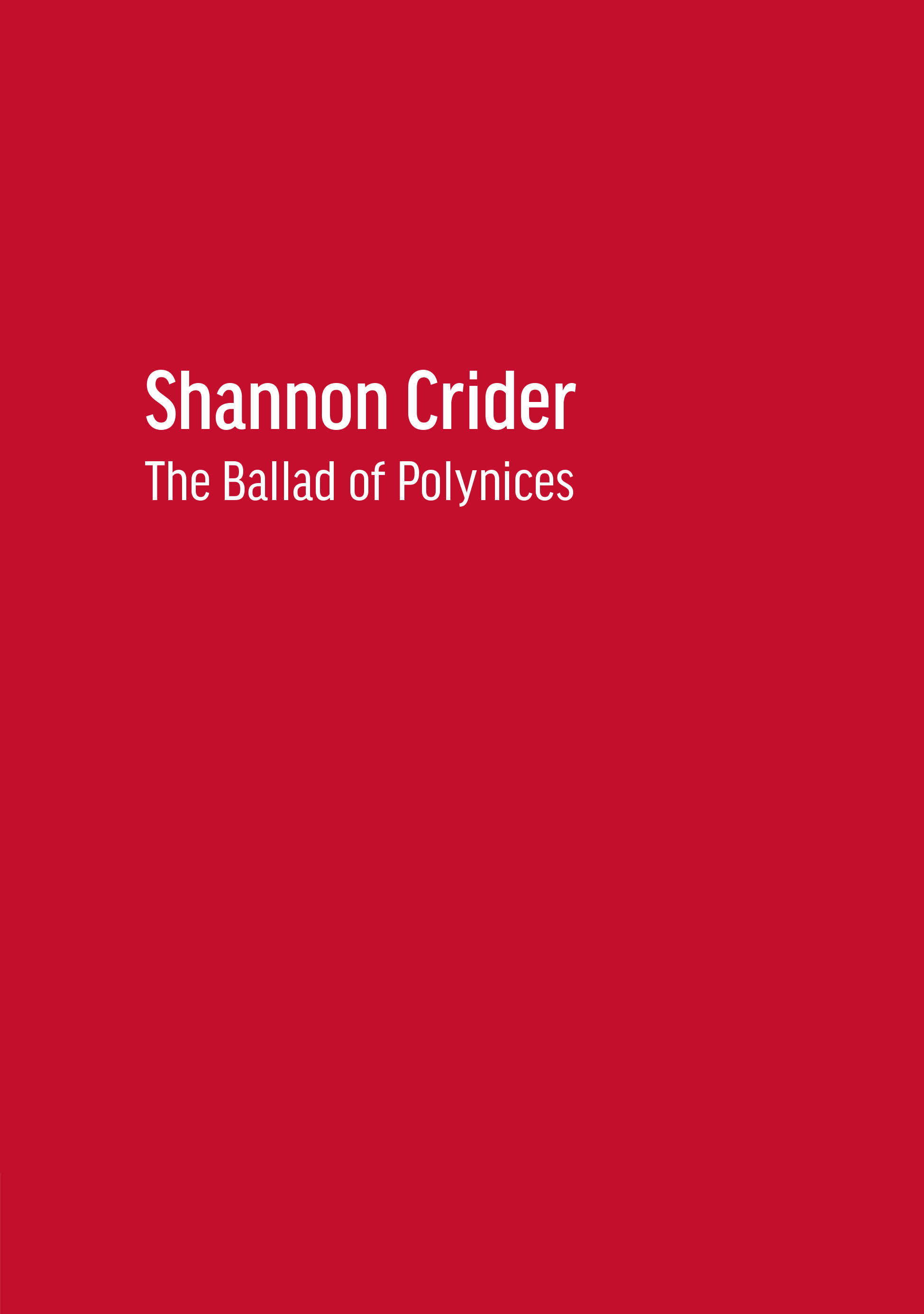 SHANNON CRIDEr  The ballad of polynices  2014
