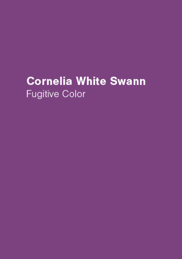 CORNELIA white SWANN  Fugitive Color  2016