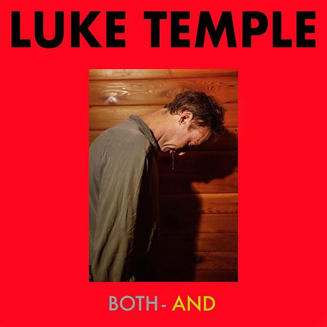 Both-And, the new record from @mr.luke_temple is now out in the world. Order on digital, vinyl, or stream today! 🎉