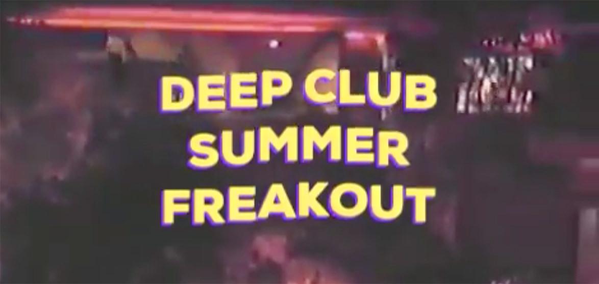 DEEP CLUB SUMMER FREAKOUT VIDCAP.jpg
