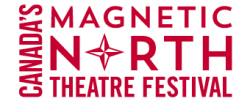 Magnetic North Theatre Festival + FIXT POINT