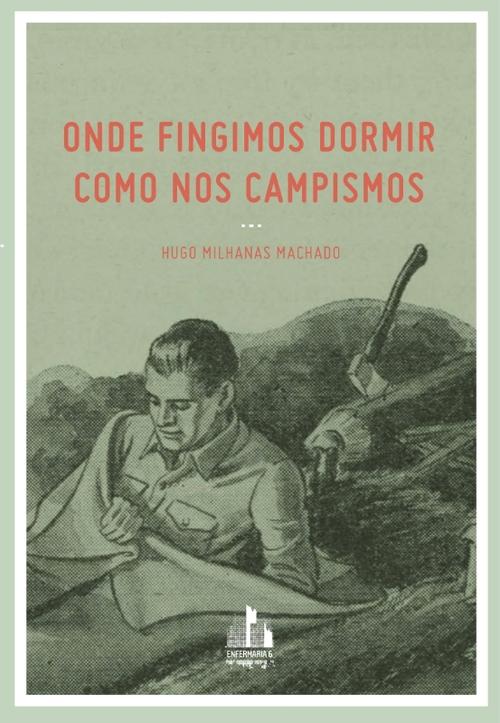Hugo Milhanas Machado, Onde Fingimos Dormir Como nos Campismos