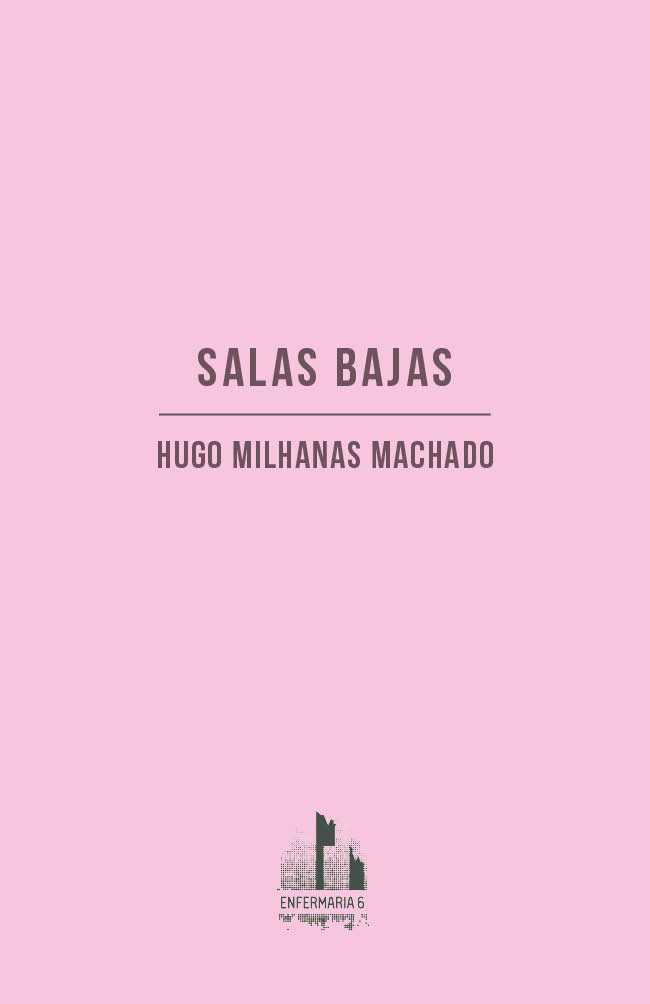 Hugo Milhanas Machado, Salas Bajas