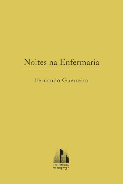 Fernando Guerreiro, Noites na Enfermaria
