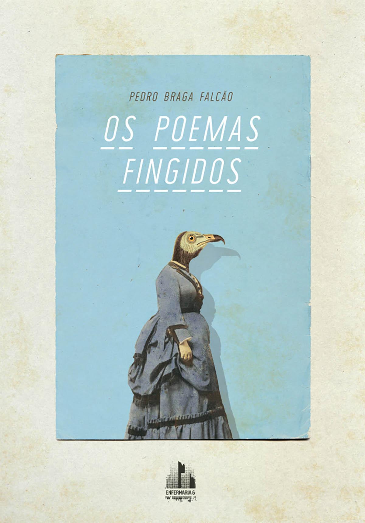 Pedro Braga Falcão, Os Poemas Fingidos