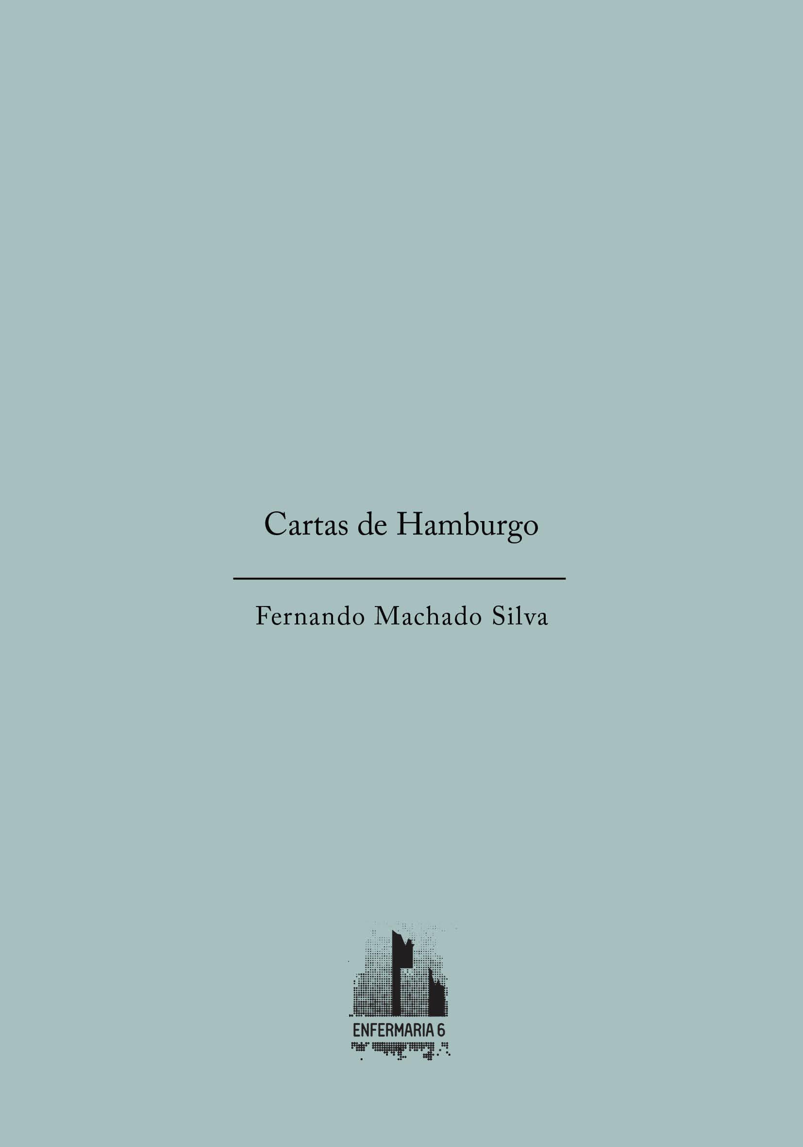 Fernando Machado Silva, Cartas de Hamburgo