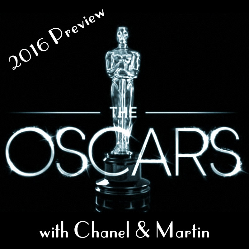 2016 Academy Awards Preview (w/ Chanel) - Martin and Chanel sit down to talk about the Best Picture nominees for the 88th Academy Awards. They talk about their favorite movies and make their predictions. Also, Chanel does an Irish accent.