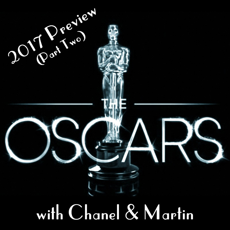 2017 Academy Awards Preview W/ Chanel(Part Two) - Martin and Chanel are back with PART TWO of their Oscars chat. They finish talking about the other five Best Picture nominees (Moonlight, Lion, Hacksaw Ridge, Arrival, and Hidden Figures), while also talking about the 89th Academy Awards ceremony.