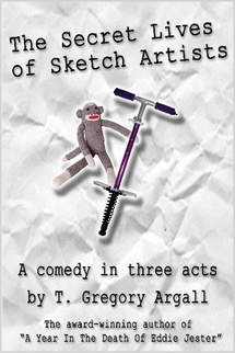 THE SECRET LIVES OF SKETCH ARTISTSBY T. GREGORY ARGALL - **Write what you know, but sometimes you know too much.** Three writers for a sketch comedy television program encounter complications in their working relationships when extra-marital activities are accidentally revealed. The tension starts to affect the content of their sketches, with hilarious results in this three act comedy.Cast size: 4m, 3fAvailable from Amazon.