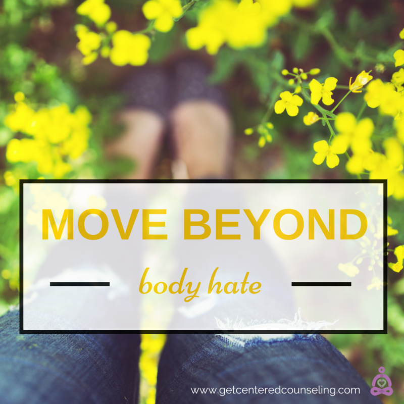 move beyond body hate