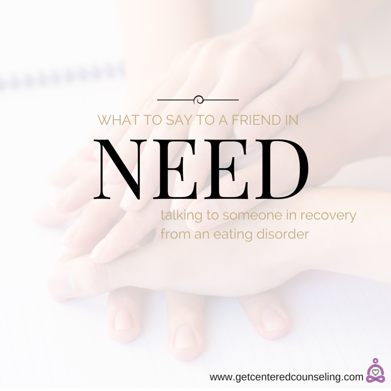helping someone with eating disorder
