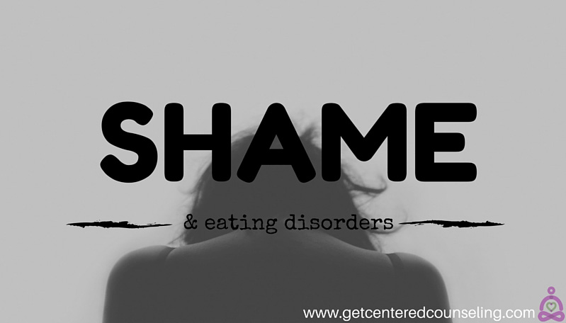 When shame and eating disorders meet, a vicious cycle can occur.